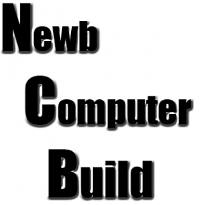 About: Newb Computer Build