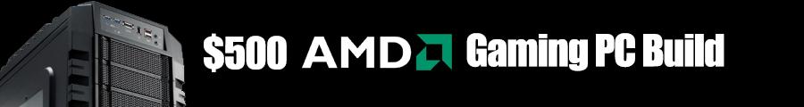 $500 AMD PC Build November