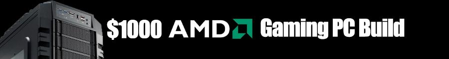 $1000 AMD PC Build November
