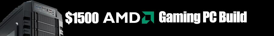 $1500 AMD PC Build November