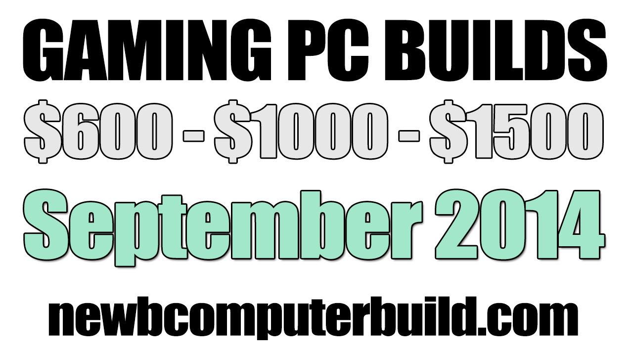 September 2014 Gaming PC Builds