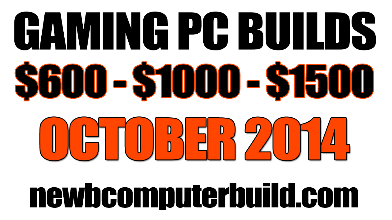 October 2014 Gaming PC Builds of the Month