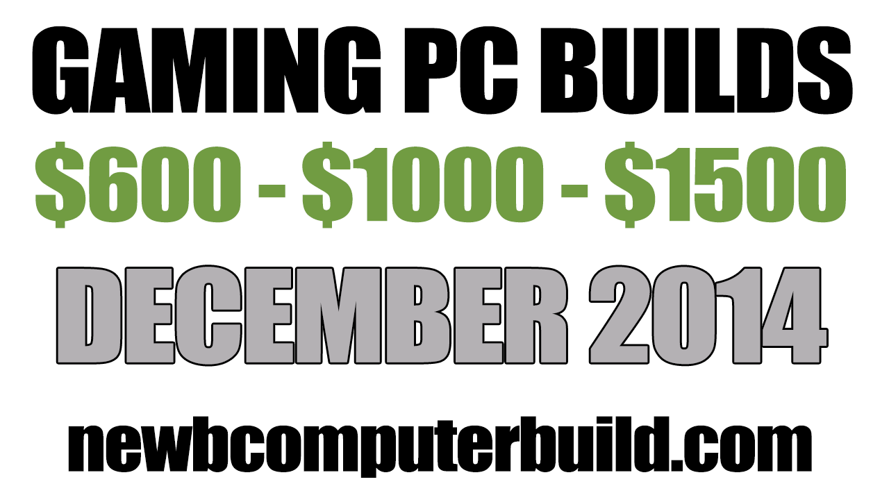 December 2014 Gaming PC Builds of the Month