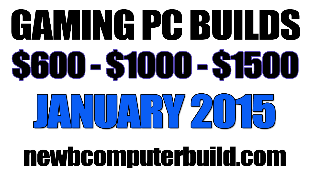 January 2015 Gaming PC Builds