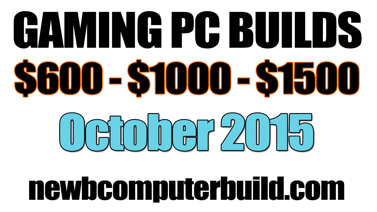 October 2015 Gaming PC Builds of the Month