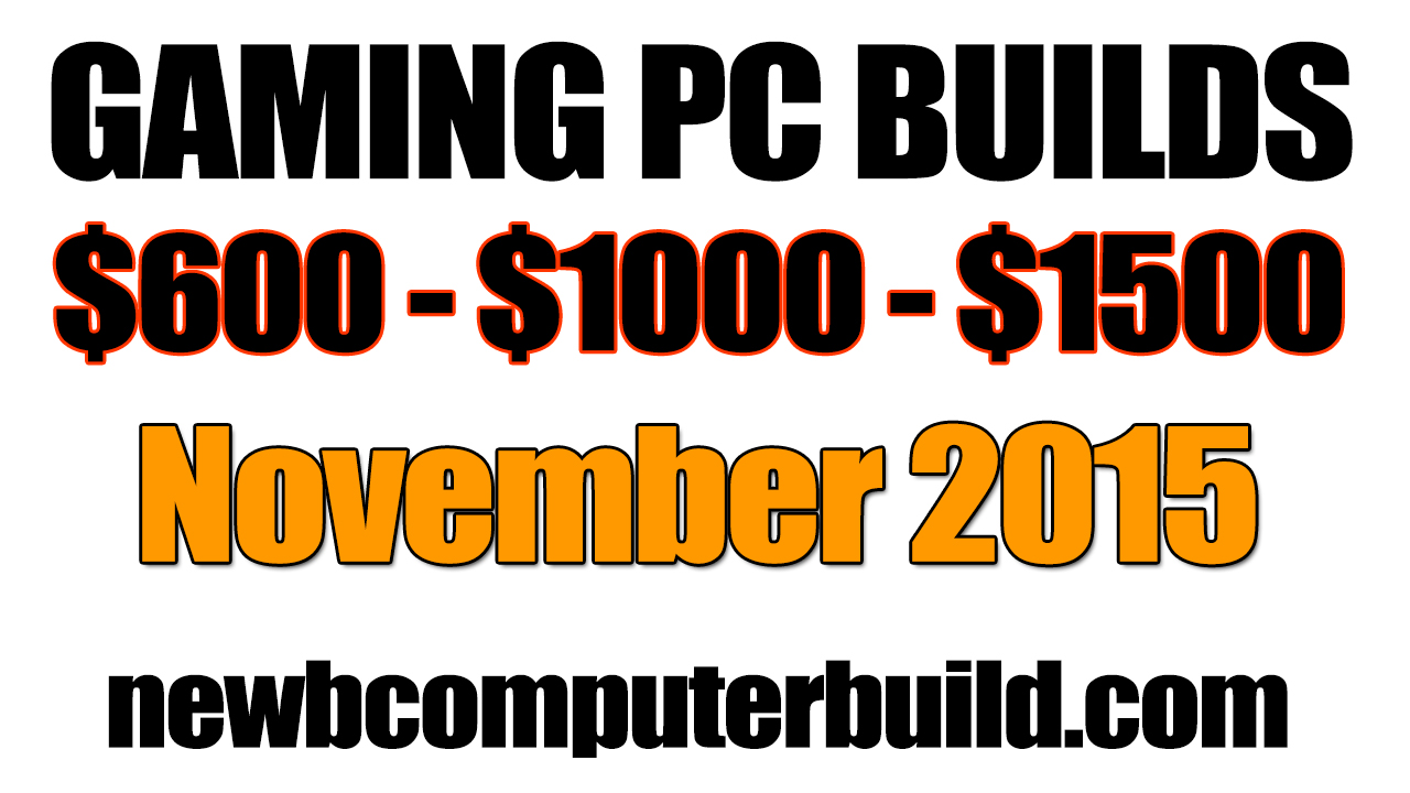 November 2015 Gaming PC Builds of the Month