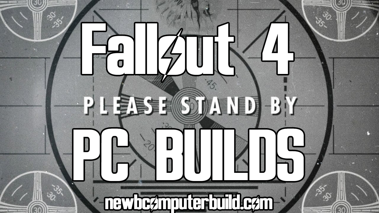 Fallout 4 Gaming PC Builds