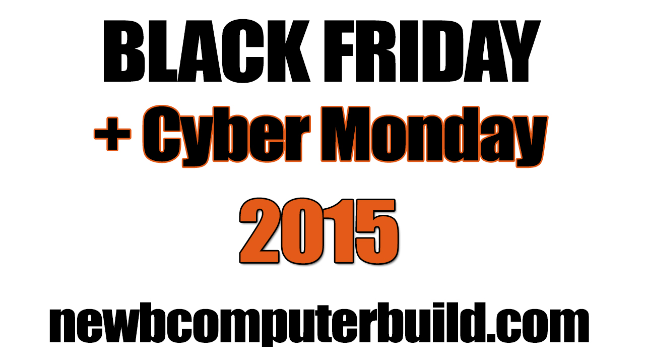 Black Friday and Cyber Monday PC Build Hardware Deals