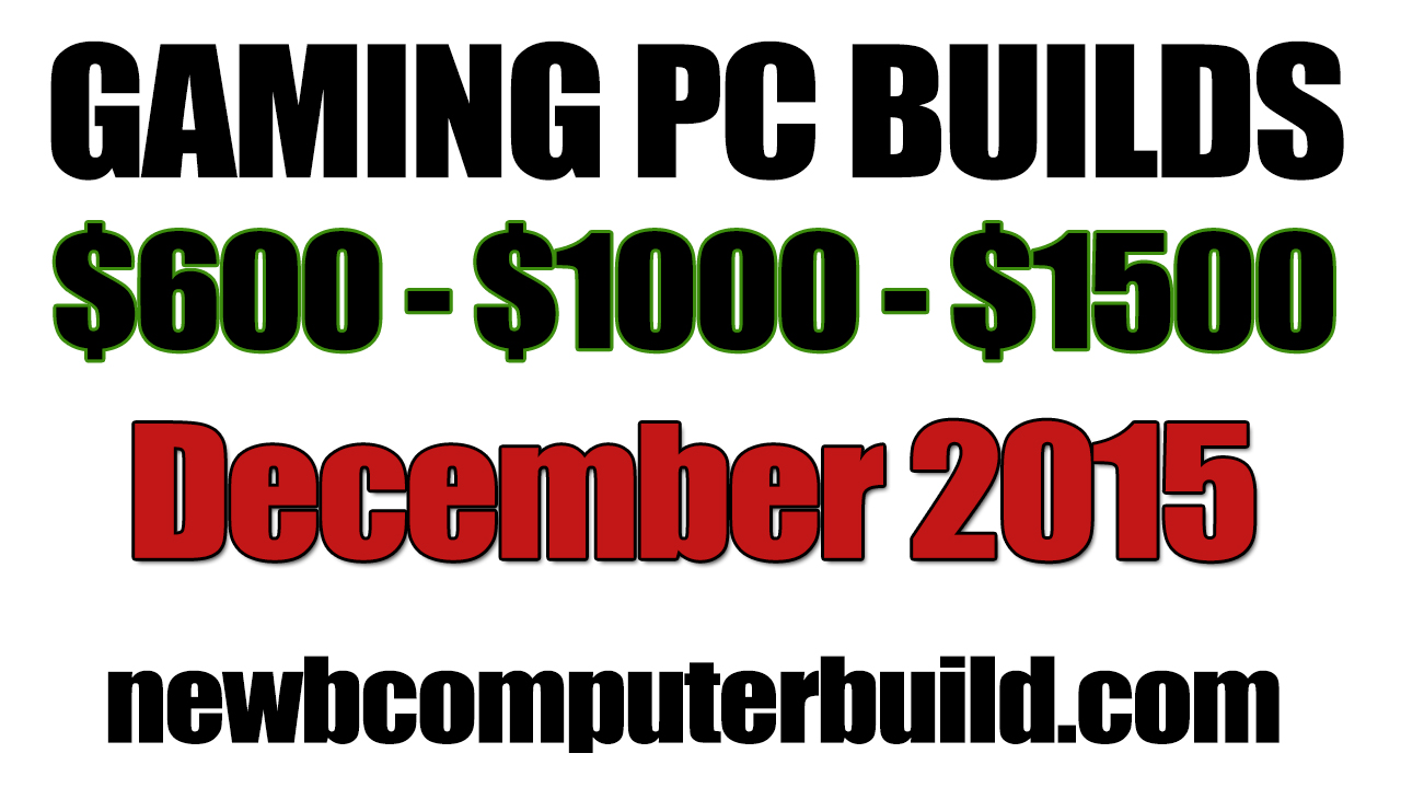 December 2015 Gaming PC Builds
