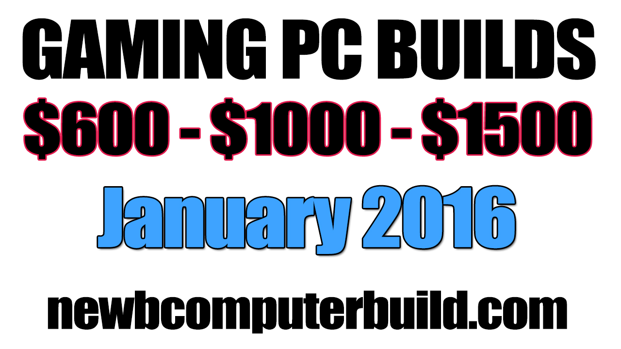 Gaming PC Build January 2016
