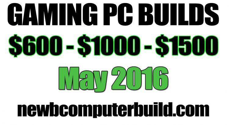Build a Gaming PC Build May 2016