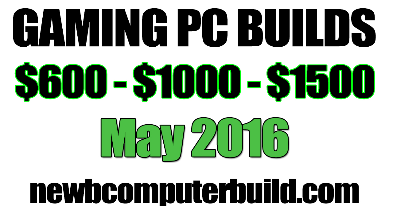 Build a Gaming PC Build May 2016