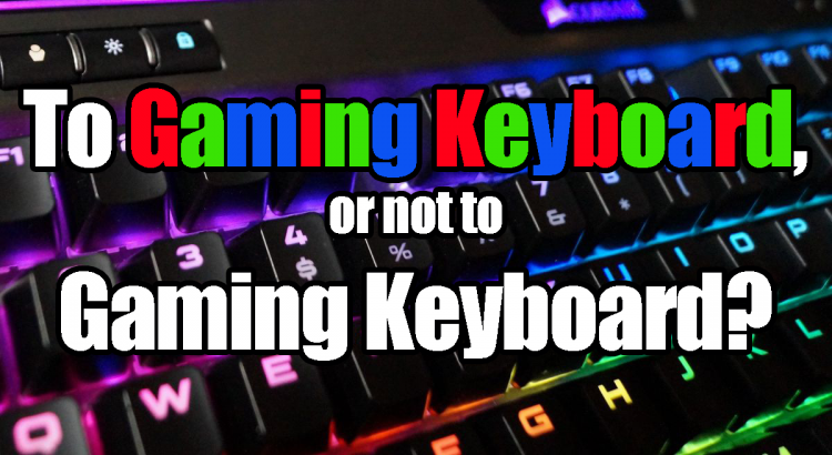 5 Reasons Why You Should Get a Gaming Keyboard