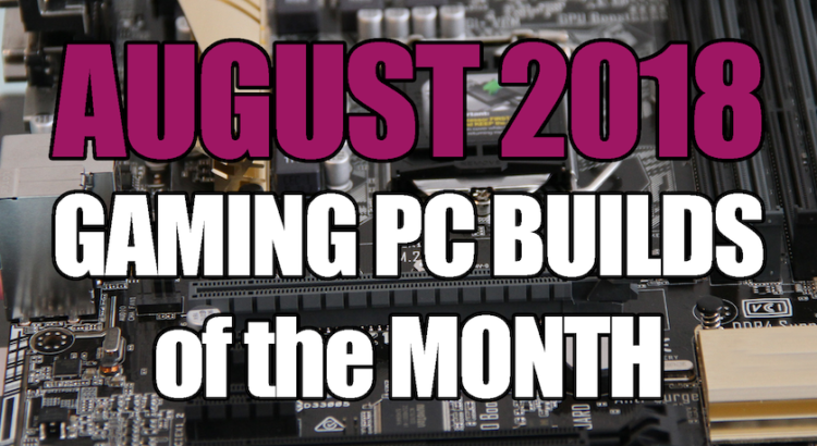 The Best Gaming PC Build for August 2018