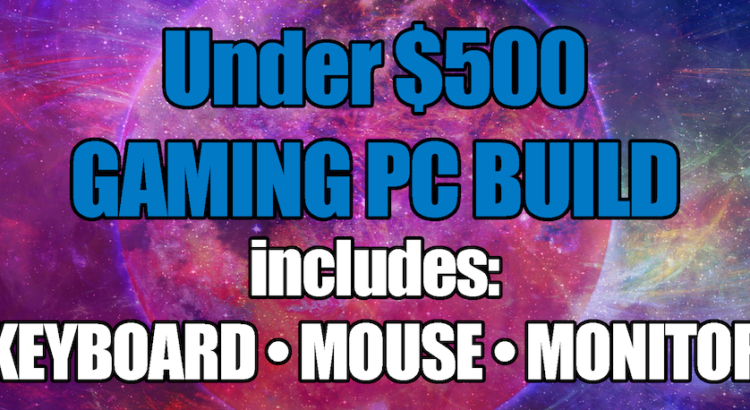 Cheap Under $500 PC Build with Mouse Keyboard & Monitor 2018