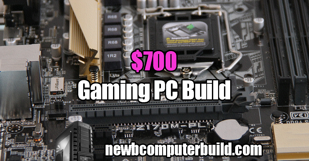 The Best $700 Gaming PC Build for 2019 - Newb Computer Build