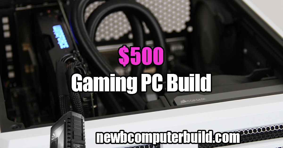 The Best $500 PC Build for 2019