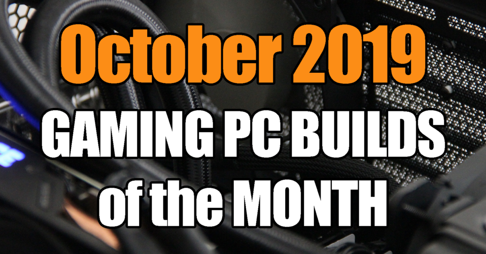 October-2019-Gaming-PC-Builds-of-the-Month