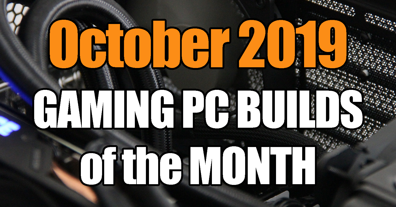October 2019 PC Build of the Month