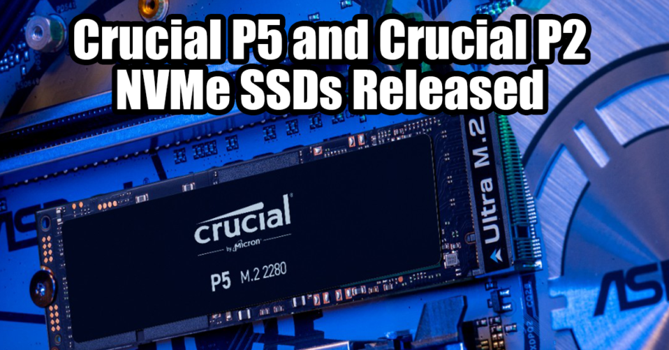 Crucial P5 and Crucial P2 SSD Released