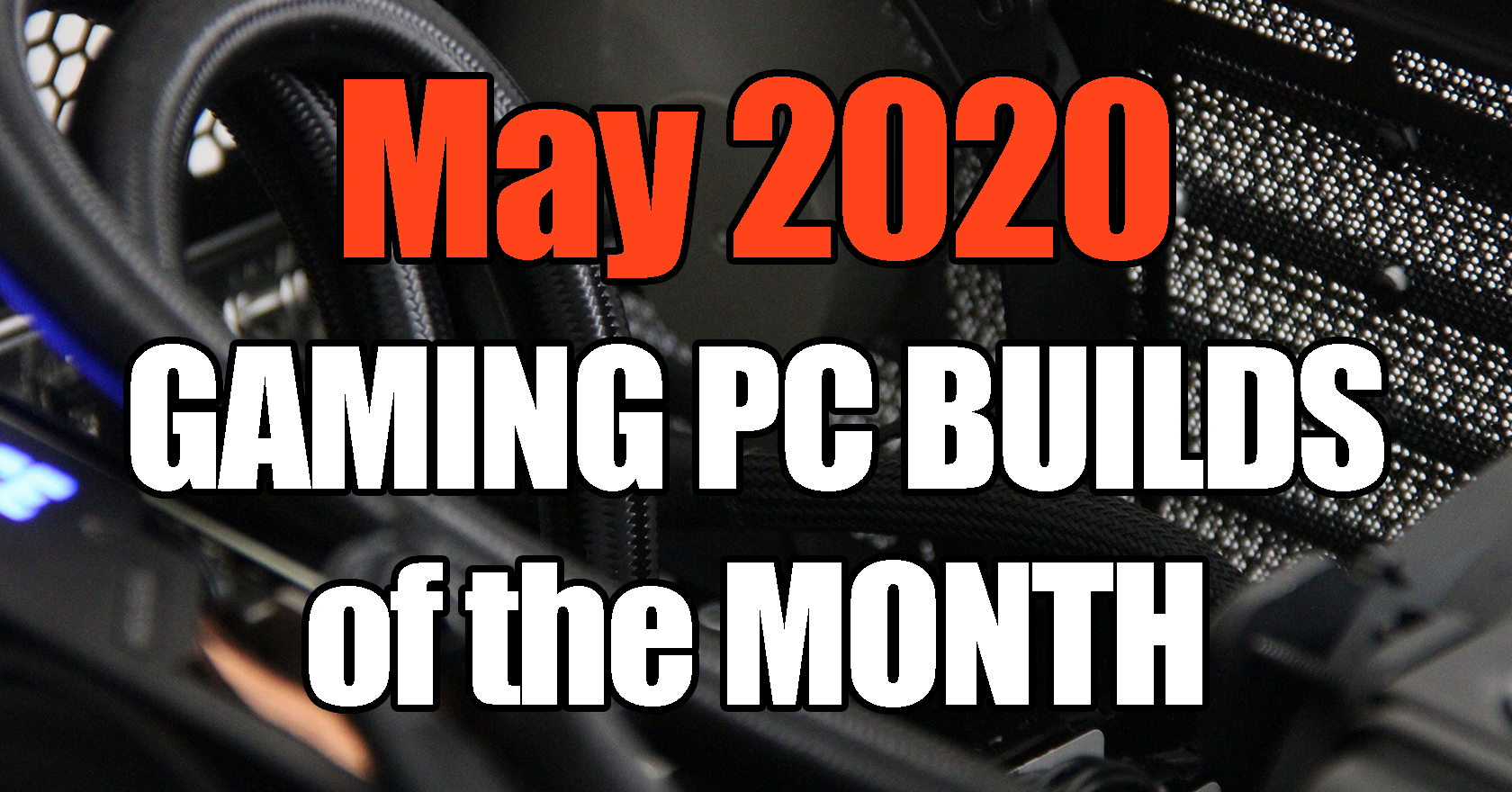 May 2020 Best Gaming PC Builds for $500 $1000 $1500 and $700