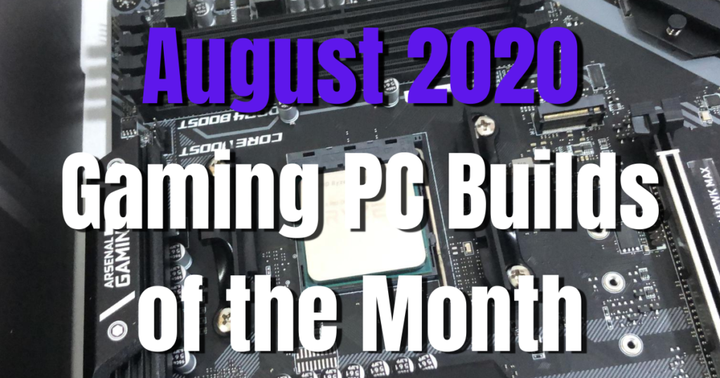 August 2020 Gaming PC Builds of the Month - Newb Computer Build