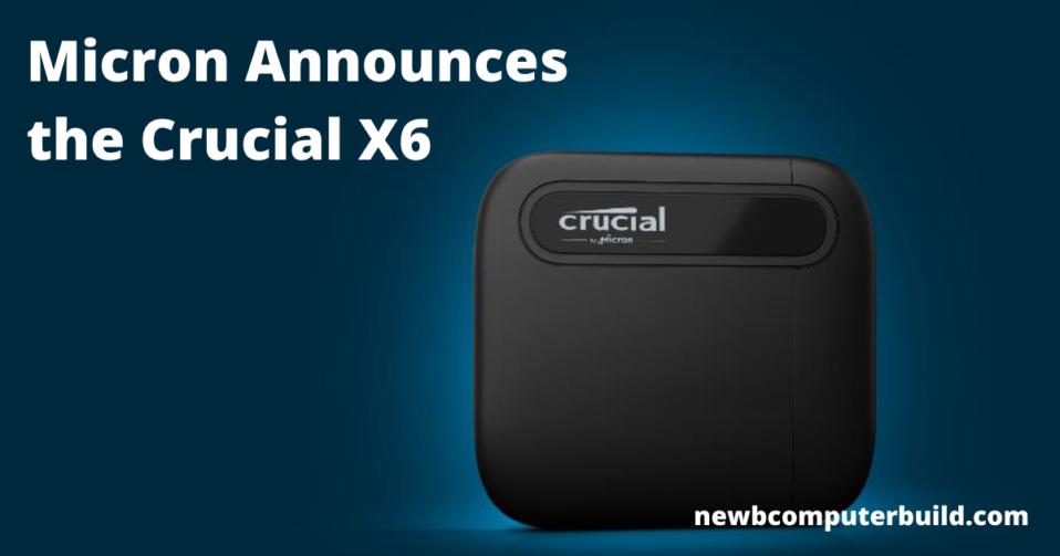 Micron Announces the Crucial X6 Portable SSD