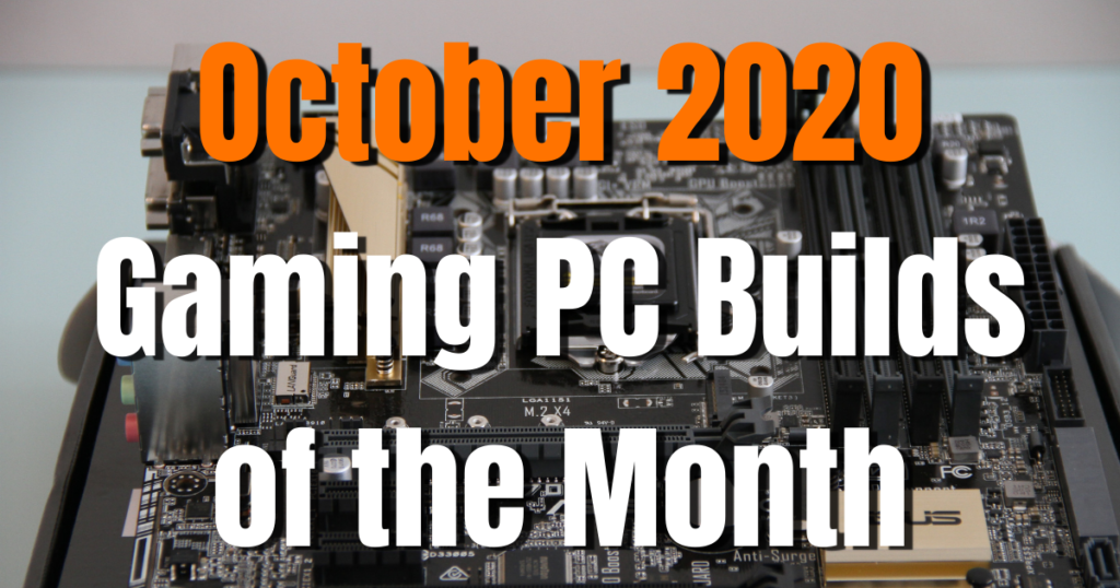 The Best Gaming PC Builds for October 2020 - $1500 $1000 $700 and $500