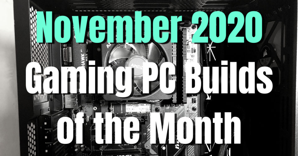 November 2020 Gaming PC Builds of the Month - Newb Computer Build