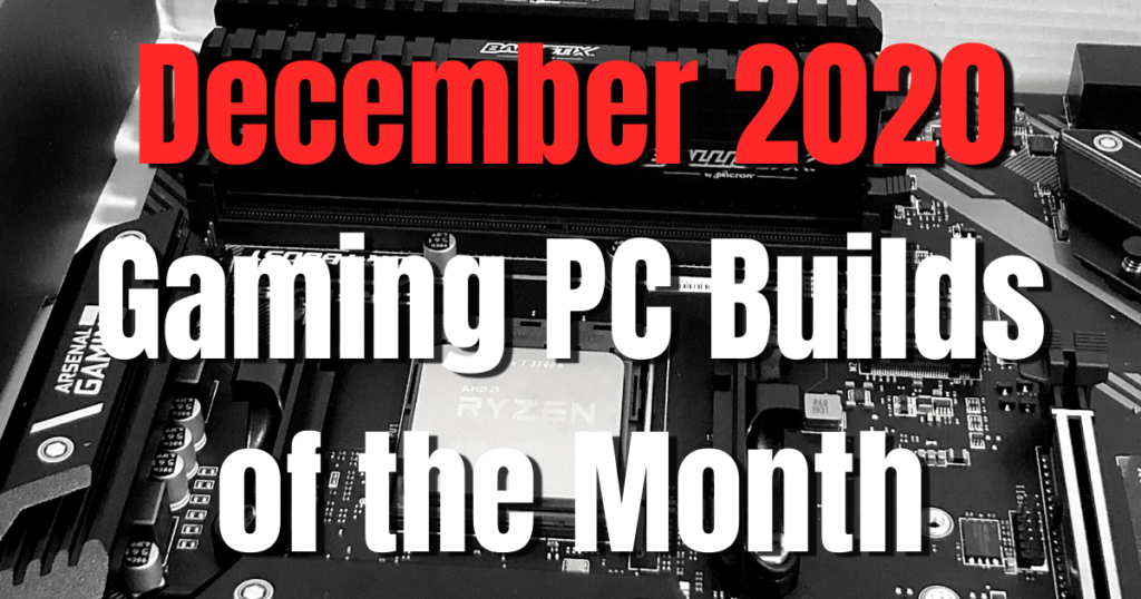 December 2020 Gaming PC Builds of the Month