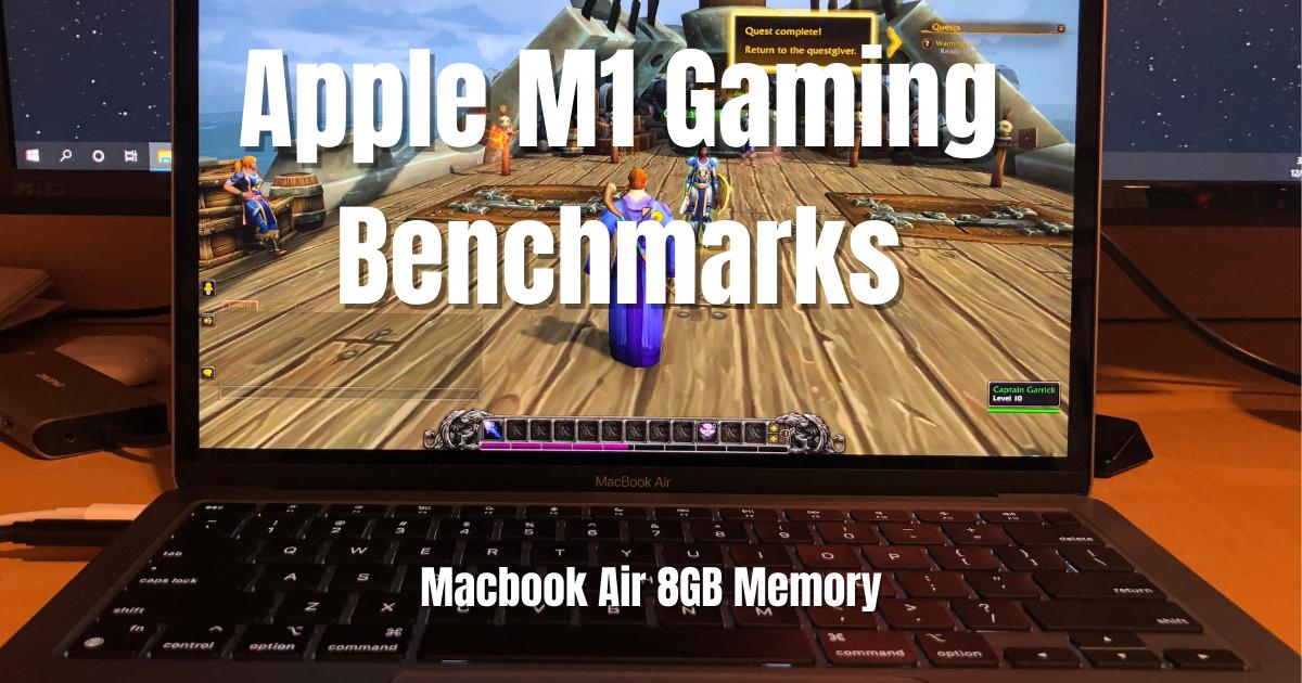 Apple M1 Gaming Benchmarks (Macbook Air 8GB) - Newb ...