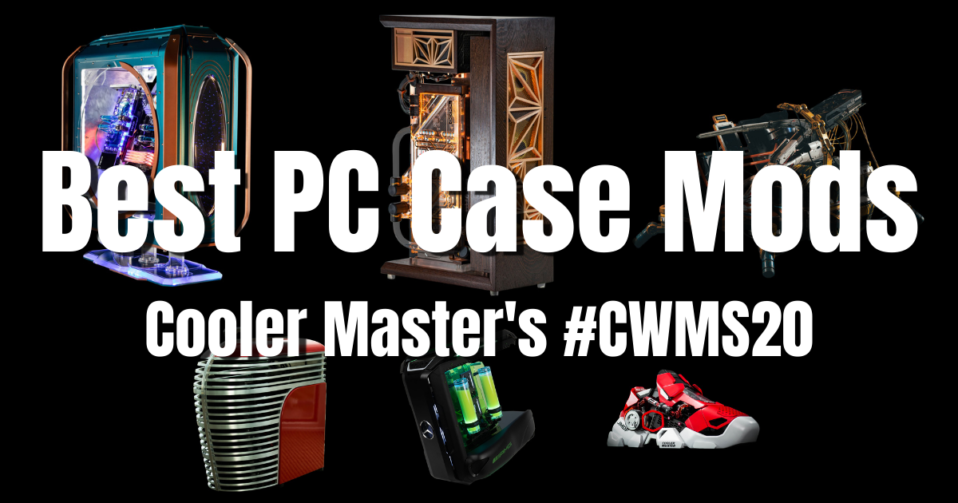 Best Gaming PC Build Case Mods of 2021