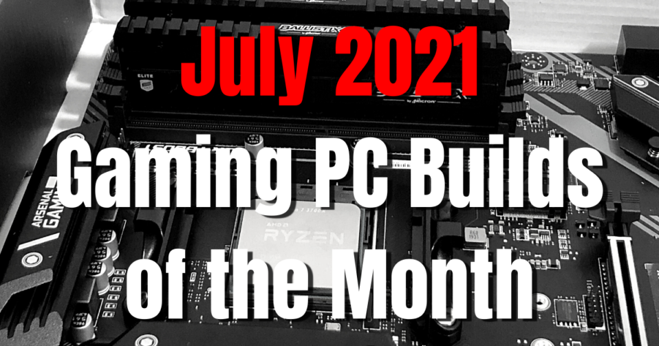 July 2021 Best Gaming PC Builds of the Month - Newb Computer Build