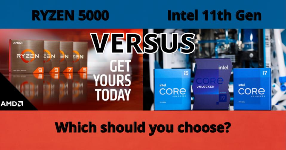 Ryzen 5000 Versus Intel 11th Gen CPU for Gaming 2021. Which is Better