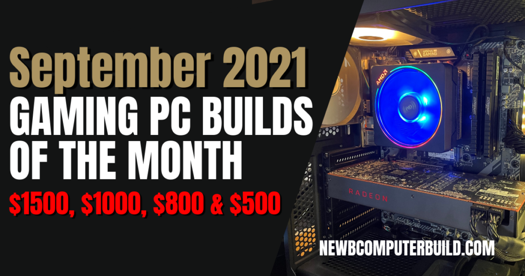 The Best Gaming PC Builds for September 2021 for $1500 $1000 $800 and $500 - Newb Computer Build